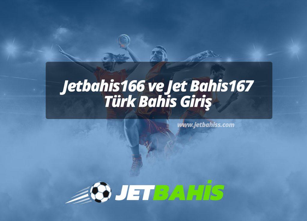 Jetbahis166 ve Jet Bahis167 Türk Bahis Giriş